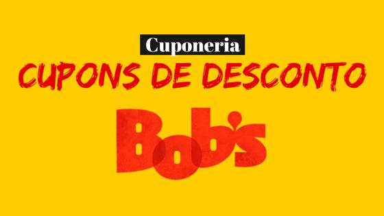 Cupons de Desconto Bob's Fã! ??